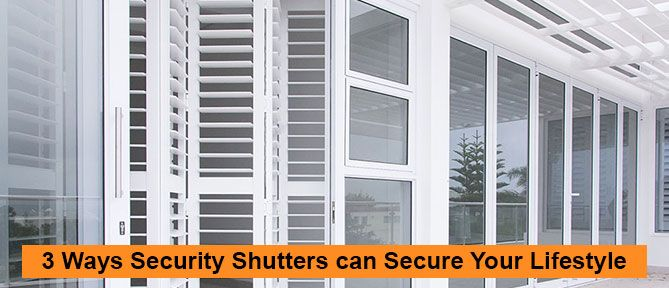 security shutters can secure your lifestyle